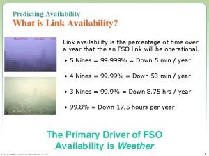 Predicting Availability What is Link Availability Link availability