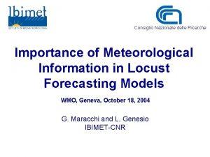 Consiglio Nazionale delle Ricerche Importance of Meteorological Information