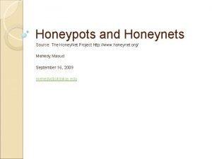Honeypots and Honeynets Source The Honey Net Project