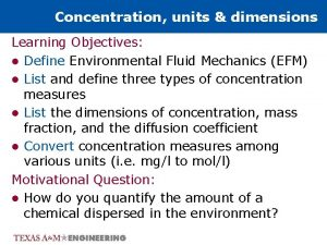 Concentration units dimensions Learning Objectives l Define Environmental
