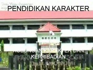 PENDIDIKAN KARAKTER HUBUNGAN KARAKTER DAN KEPRIBADIAN Indonesia Raya3
