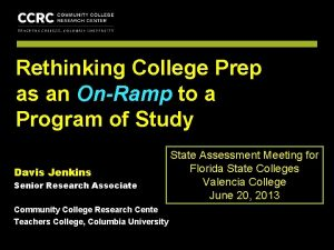 COMMUNITY COLLEGE RESEARCH CENTER Rethinking College Prep as