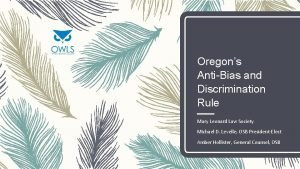 Oregons AntiBias and Discrimination Rule Mary Leonard Law