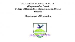 MOUNTAIN TOP UNIVERSITY Empowered to Excel College of