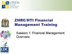 ZHRCHTI Financial Management Training Session 1 Financial Management