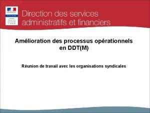 Amlioration des processus oprationnels en DDTM Runion de