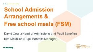 School Admission Arrangements Free school meals FSM David