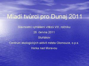 Mlad tvrci pro Dunaj 2011 Slavnostn vyhlen vtz