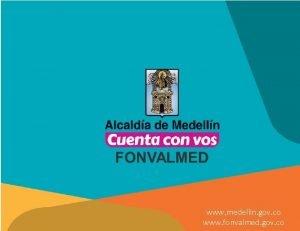www medellin gov co www fonvalmed gov co