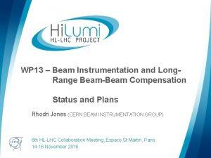 WP 13 Beam Instrumentation and Long Range BeamBeam