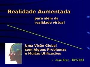 Realidade Aumentada para alm da realidade virtual Uma