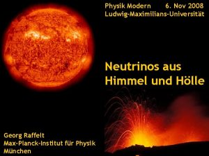 Neutrinos aus Himmel und Hlle 6 Nov 2008
