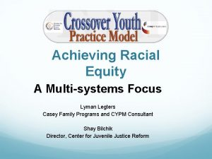 Achieving Racial Equity A Multisystems Focus Lyman Legters