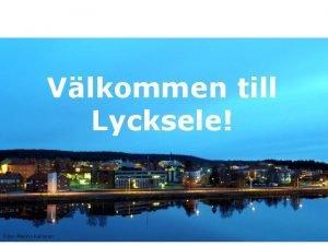 Vlkommen till Lycksele Foto Marino Karlsson Om Sprkverksamheten