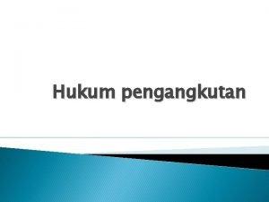 Hukum pengangkutan Definisi Pengangkutan Soekardono Perpindahan tempat mengenai