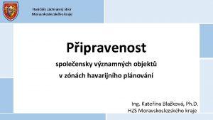 Hasisk zchrann sbor Moravskoslezskho kraje Pipravenost spoleensky vznamnch