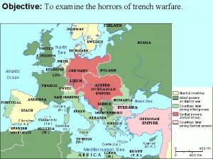 Objective To examine the horrors of trench warfare