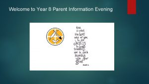 Welcome to Year 8 Parent Information Evening Welcome