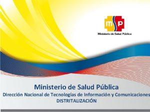 Ministerio de Salud Pblica Direccin Nacional de Tecnologas