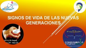 SIGNOS DE VIDA DE LAS NUEVAS GENERACIONES La