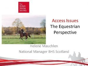 Access Issues The Equestrian Perspective Helene Mauchlen National