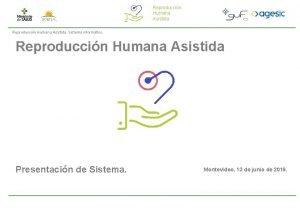 Reproduccin Humana Asistida Sistema informtico Reproduccin Humana Asistida