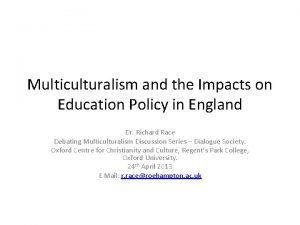 Multiculturalism and the Impacts on Education Policy in
