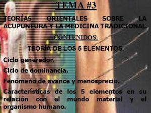 TEMA 3 TEORAS ORIENTALES SOBRE LA ACUPUNTURA Y
