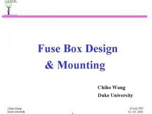 Fuse Box Design Mounting Chiho Wang Duke University