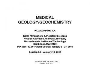MEDICAL GEOLOGYGEOCHEMISTRY PILLALAMARRI ILA Earth Atmospheric Planetary Sciences
