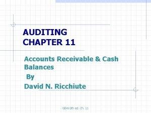 AUDITING CHAPTER 11 Accounts Receivable Cash Balances By