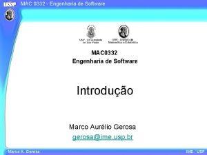 MAC 0332 Engenharia de Software MAC 0332 Engenharia