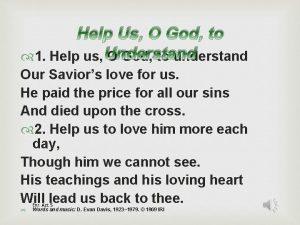 Help Us O God to 1 Help us