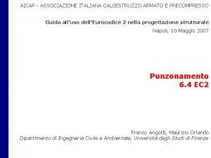 AICAP ASSOCIAZIONE ITALIANA CALCESTRUZZO ARMATO E PRECOMPRESSO Guida