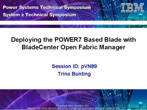 Deploying the POWER 7 Based Blade with Blade