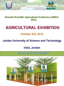 Seventh Scientific Agricultural Conference SSAC 2012 AGRICULTURAL EXHIBITION