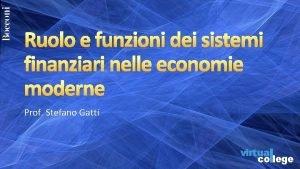 Ruolo e funzioni dei sistemi finanziari nelle economie