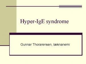 HyperIg E syndrome Gunnar Thorarensen lknanemi Jobs syndrome