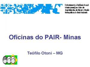 Oficinas do PAIR Minas Tefilo Otoni MG O