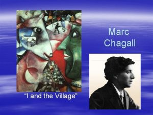 Marc Chagall I and the Village Marc Chagall