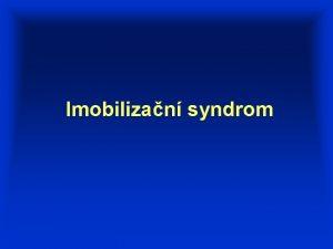 Imobilizan syndrom Hypokinetick syndrom definice souhrn negativnch projev