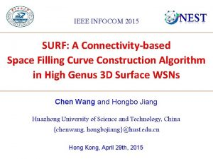 IEEE INFOCOM 2015 SURF A Connectivitybased Space Filling