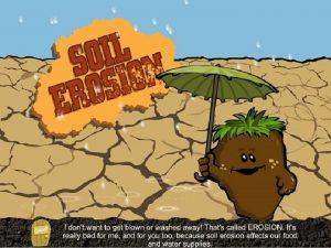 What is soil erosion Soil erosion is the