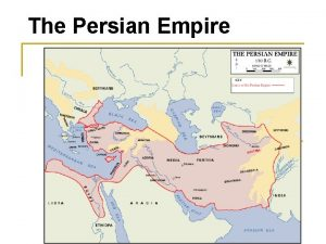 The Persian Empire The Rise of Persia n