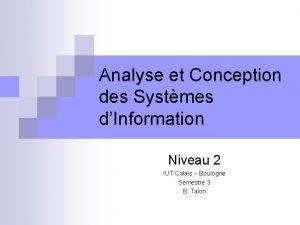 Analyse et Conception des Systmes dInformation Niveau 2