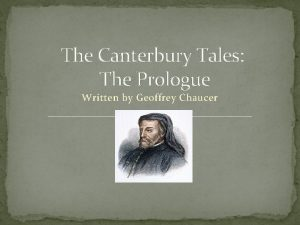 The Canterbury Tales The Prologue Written by Geoffrey