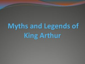 Myths and Legends of King Arthur King Arthur