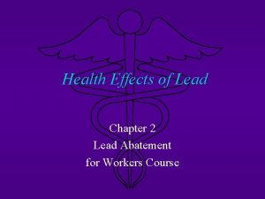 Health Effects of Lead Chapter 2 Lead Abatement