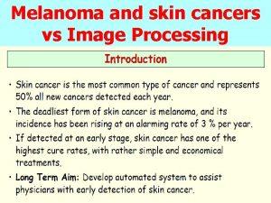 Melanoma and skin cancers vs Image Processing Skin