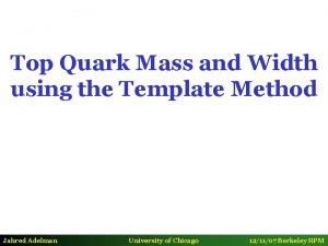 Top Quark Mass and Width using the Template